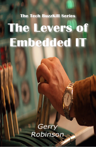Preview from Next Tech BuzzKill Release: The Levers of Embedded IT